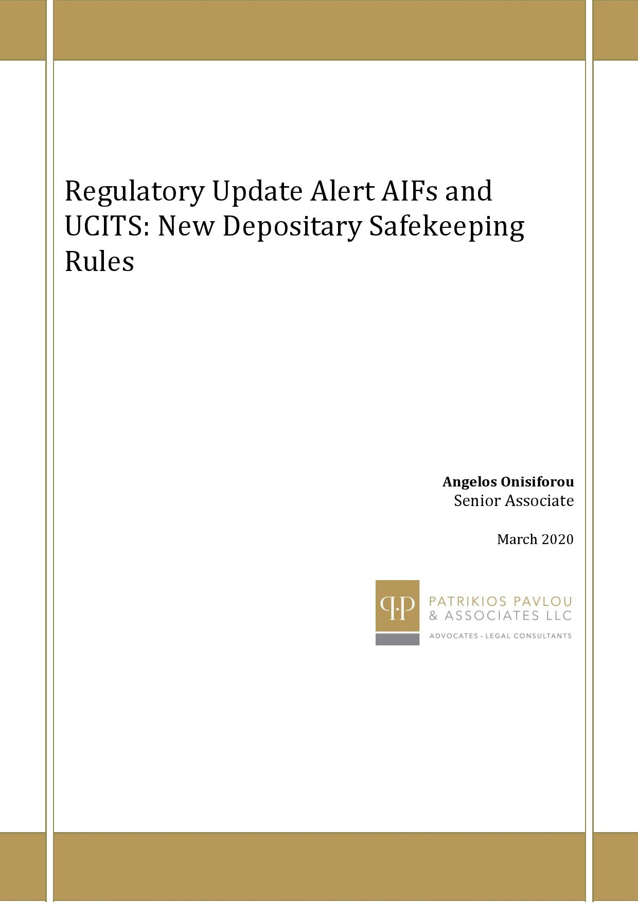Patrikios Pavlou & Associates LLC: Regulatory Update Alert AIFs and UCITS: New Depositary Safekeeping Rules